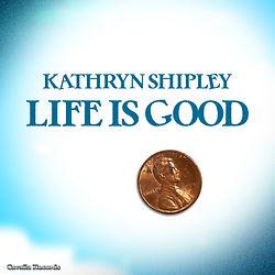 KShipley_LifeIsGood_3000x3000.jpg