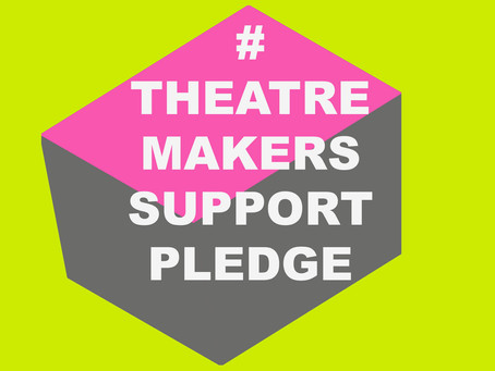 THEATRE MAKERS SUPPORT PLEDGE