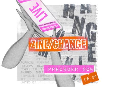 SCENE/CHANGE - ZINE/CHANGE ISSUE #1 LAUNCH!