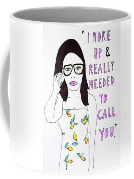 'I Woke Up And Really Needed To Call You' Mug