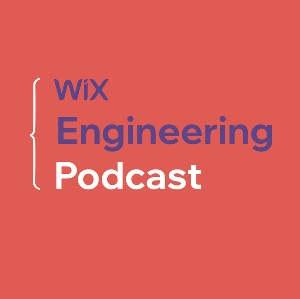 Wix Engineering podcast