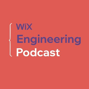Wix Engineering Podcast