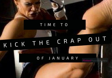 Time to kick the crap out of the January blues!