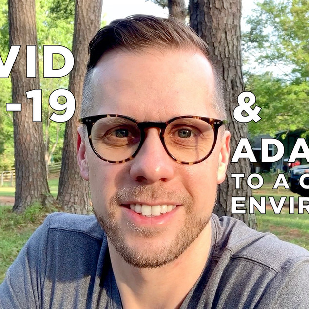 COVID-19 & Adapting To A Changing Enviro