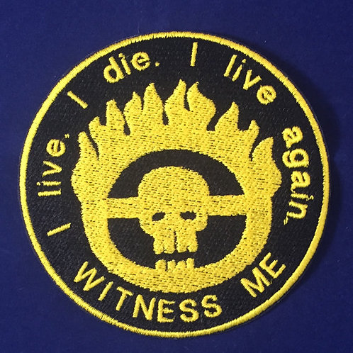 Mad Max: Fury Road Badge - Witness Me