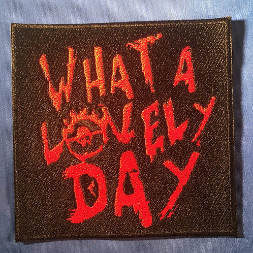 Mad Max: Fury Road Badge - What A Lovely Day Patch