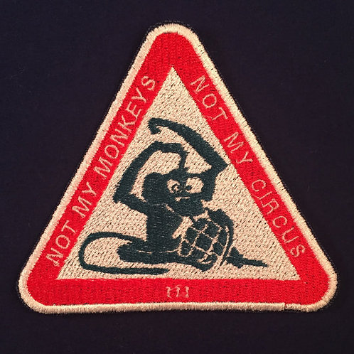 Not my Monkeys, Not my Circus Patch