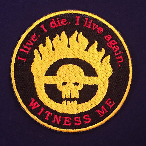 Mad Max: Fury Road Badge - Witness Me - Full Coverage