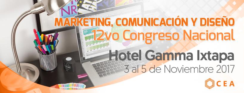 12vo Congreso Nacional de Marketing, Comunicación y Diseño Ixtapa 2017