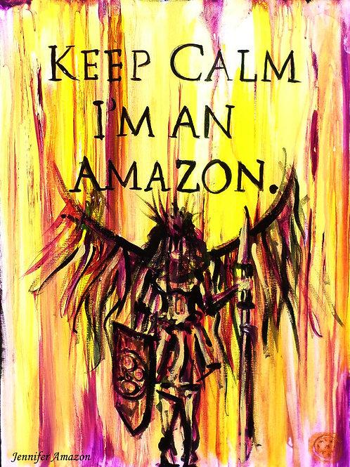Keep Calm I'm an Amazon