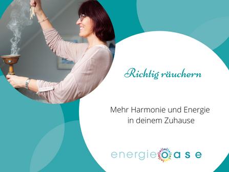 Richtig räuchern - mehr Harmonie und neue Energie in deinem Zuhause