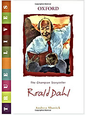 Andrea Shavick's biography of Roald Dahl for children from 5 to 12