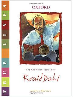 Andrea Shavick's children's biography True Lives Roald Dahl