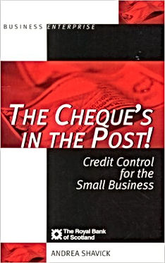 Andrea Shavick's credit management book called The Cheque's in the Post!