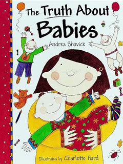 Andrea Shavick's international best-selling picture book The Truth About Babies