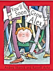 Andrea Shavick's award winnign book You'll Soon Grow Alex
