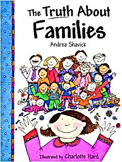 Andrea Shavick's international best-selling picture book The Truth About Families