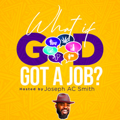 What If God Got A Job?