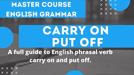 Phrasal Verb To Carry On To Put Off