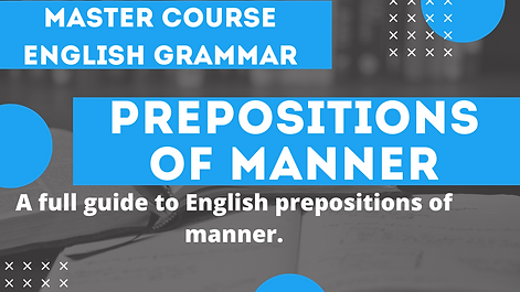 Prepositions of Manner