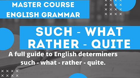 Pre-determiners Such What Rather Quite
