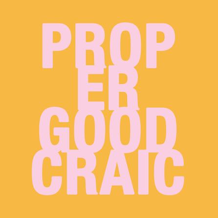 Proper Good Craic