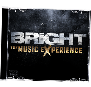 Bright: The Music Experience