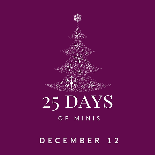Dec 12 - 25 days of minis