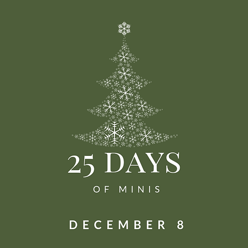 Dec 8 - 25 days of minis