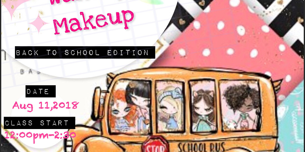 Wakeup and Makeup up Back to School Edition