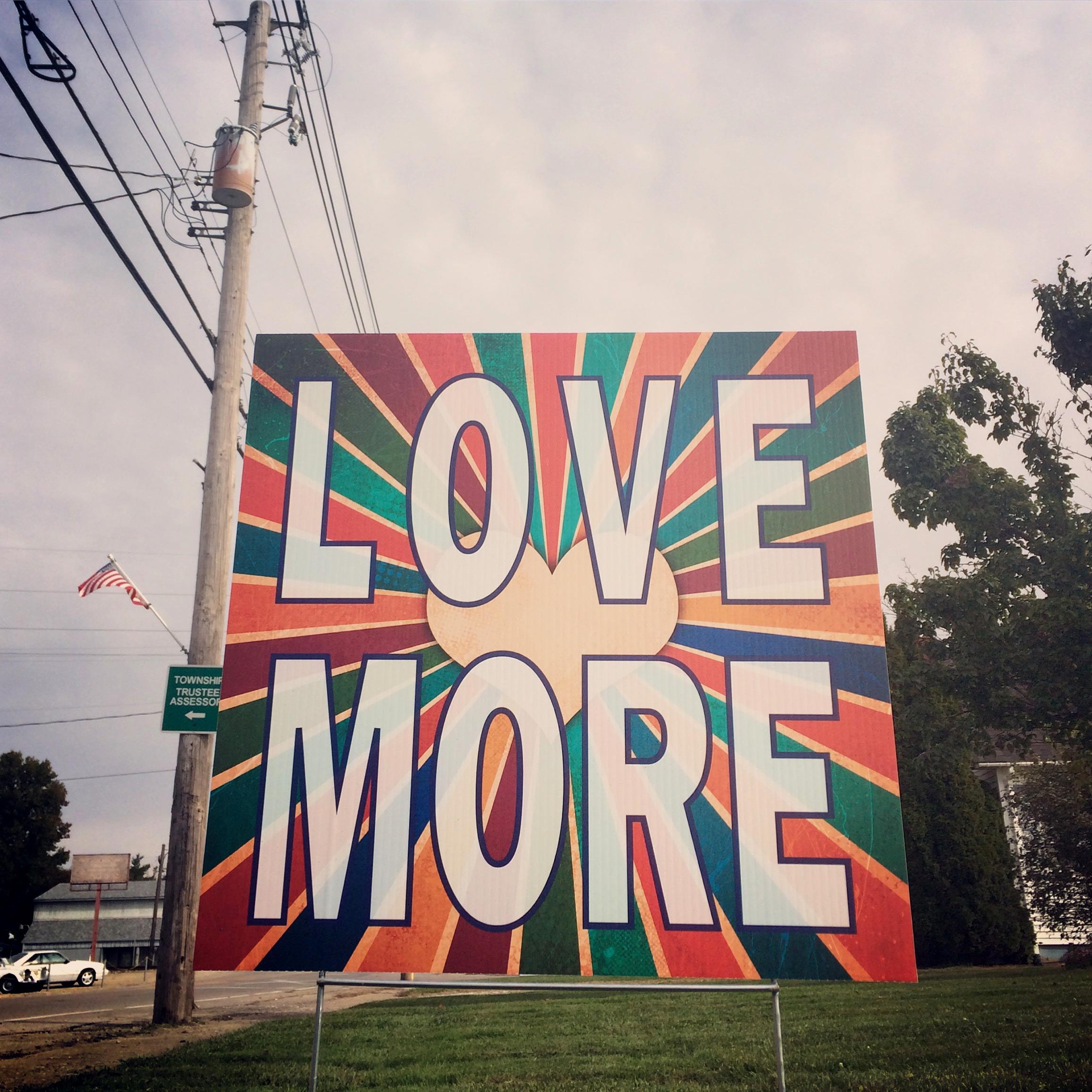 Love More Yard Sign