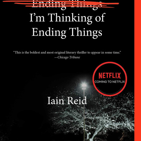 I'm Thinking of Ending Things by Iain Reid *So Many Spoilers* -Book Review