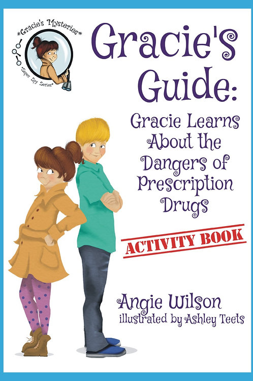Gracie's Guide: Gracie Learns about the Dangers of Prescription Drugs