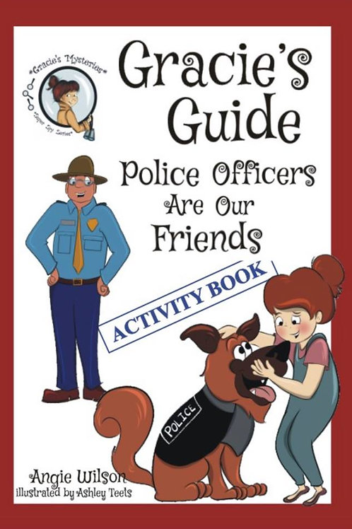 Gracie's Guide: Police Officers are our Friends