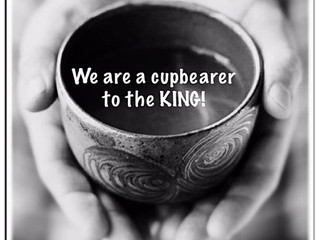 Being a Cupbearer