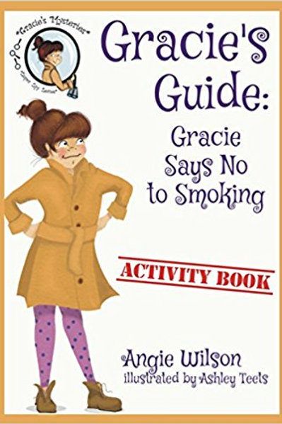 Gracie's Guide: Gracie Says NO to Smoking