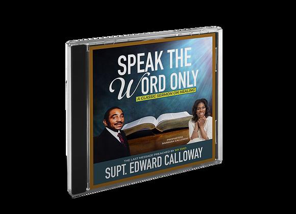 Speak the Word Only - Supt. Edward Calloway