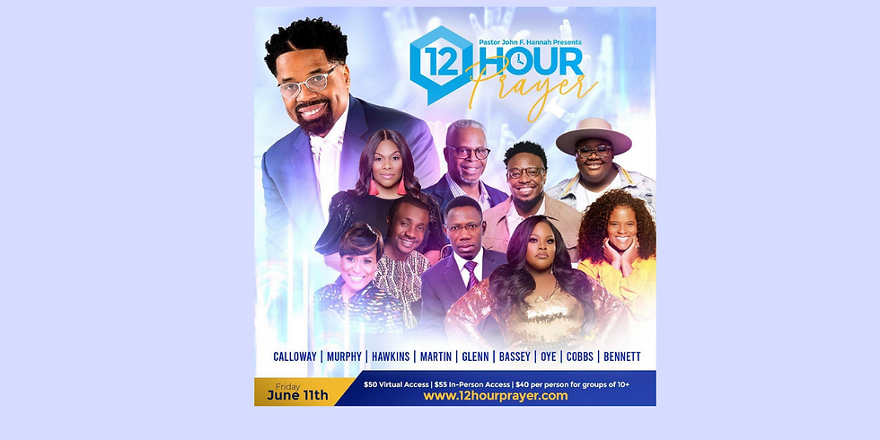 In Person-12 Hour Prayer with Pastor John Hannah