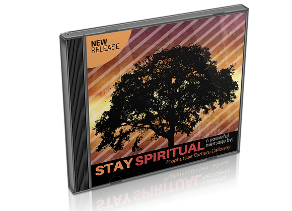 Stay Spiritual
