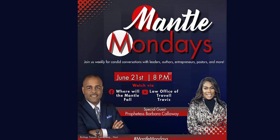 Virtual-Mantle Monday's