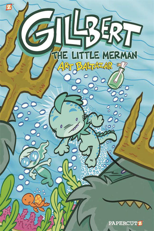 Gillbert: The Little Merman by Art Baltazar