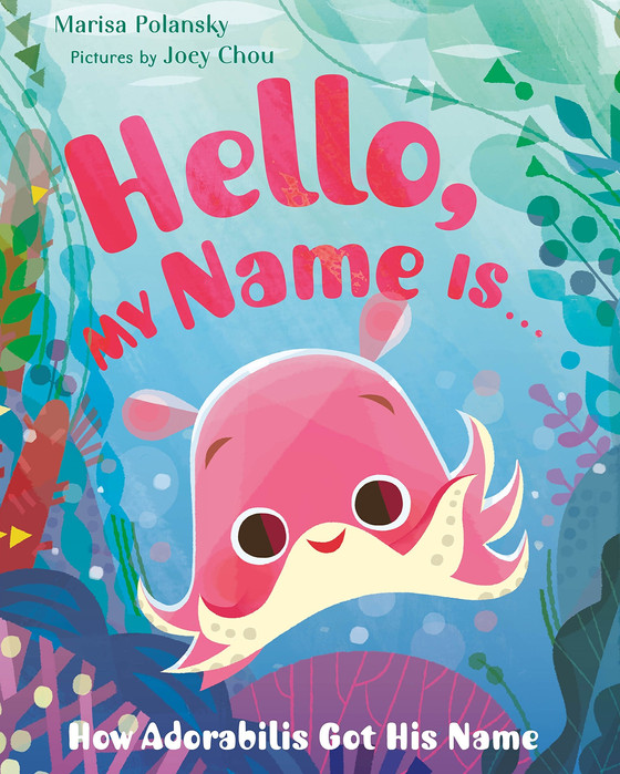 Hello, My Name is … How Adorabilis Got His Name by Marisa Polanksy