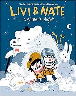 Livi and Nate: A Winter's Night by Kalle Hakkola and Mari Ahokoivu