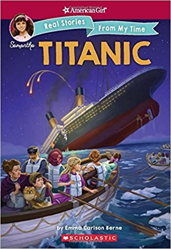 American Girl: Real Stories from My Time – Titanic (A Samantha Story)