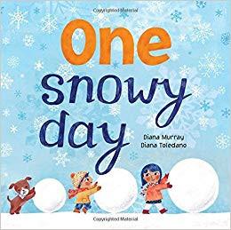 One Snowy Day by Diana Murray and Diana Toledano