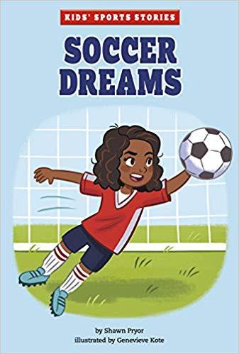 Soccer Dreams by Shawn Pryor