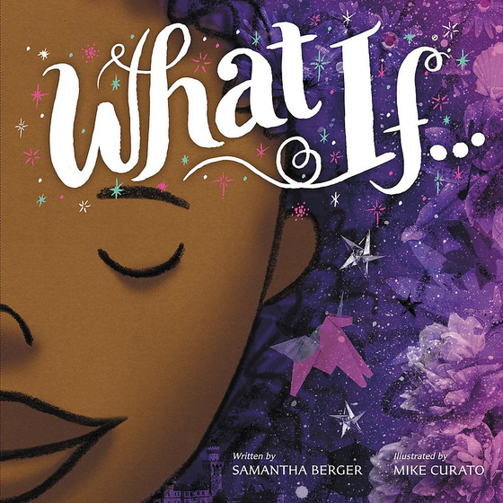 What If… by Samantha Berger