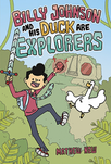Billy Johnson And His Duck Are Explorers by Mathew New
