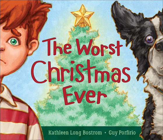 The Worst Christmas Ever by Kathleen Long Bostro