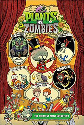 Plants Versus Zombies: The Greatest Show Unearthed by Paul Tobin and Ron Chan